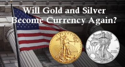 Will Gold and Silver Become Currency Again?